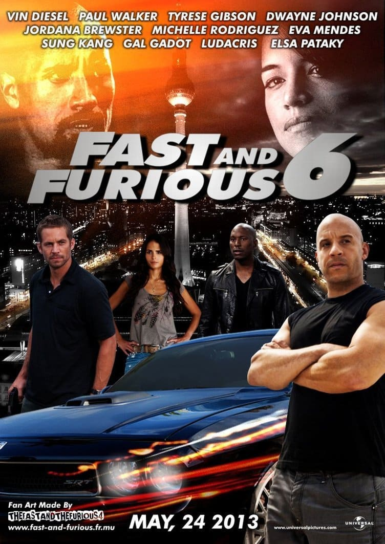Fast And Furious 6 : Fast & Furious 6 (2013)